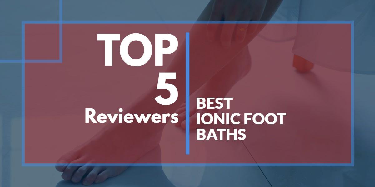 Ionic Foot Baths